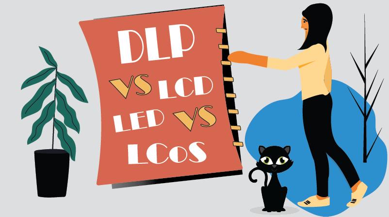 DLP vs. LCD vs. LED vs. LCoS