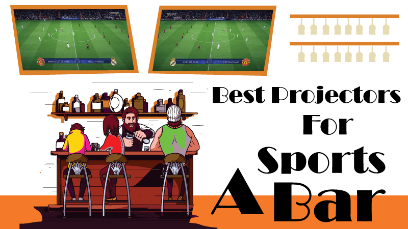 best projectors for sports bars