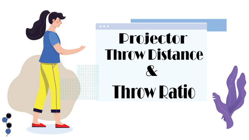 projector throw distance & throw ratio