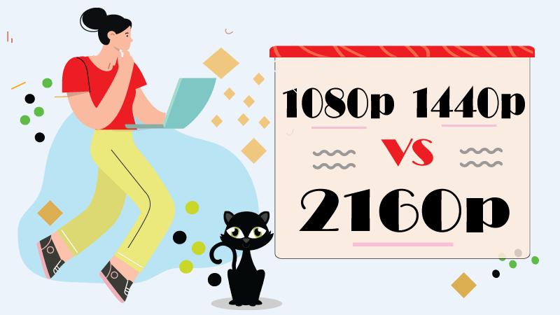 1080p vs 1440p vs 2160p: The comparison